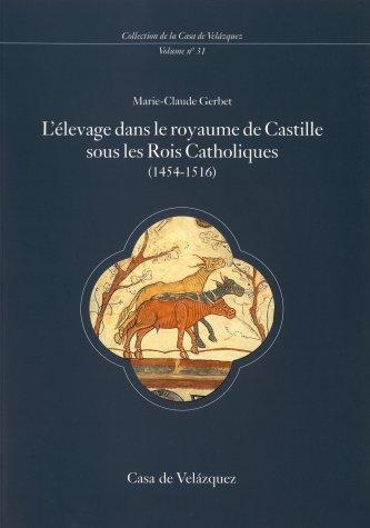 Descargar Libro L'élevage dans le royaume de Castille sous les Rois Catholiques (1454-1516) - Nouvelle édition revue (Collection de la Casa de Velázquez) de Marie-Claude Gerbet
