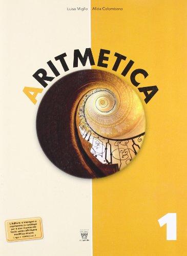 Aritmetica. Con materiali per il docente. Per la Scuola media: 1