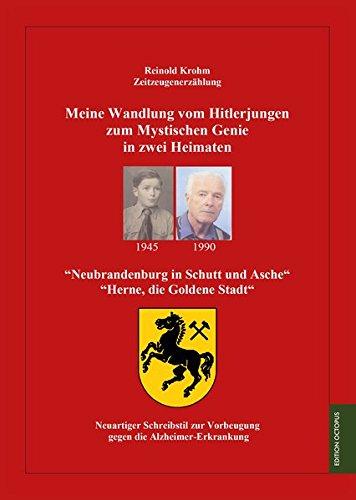 """Meine Wandlung vom Hitlerjungen zum mystischen Genie in zwei Heimaten: """"Neubrandenburg in Schutt und Asche"""" - """"Herne, die Goldene Stadt"""""""