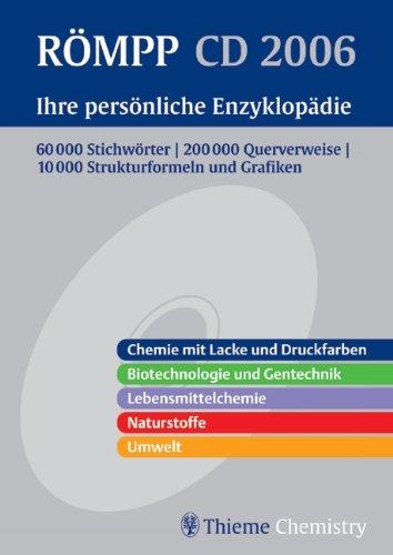 Römpp CD 2006, Ihre persönliche Enzyklopädie, 1 CD-ROM 60.000 Stichwörter, 200.000 Querverweise, 10.000 Strukturformeln und Grafiken. Chemie mit Lacke und Druckfarben, Biotechnologie und Grafiken, Lebensmittelchemie, Naturstoffe, Umwelt. Für Windows 98/ME/20