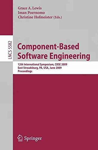 [(Component-Based Software Engineering : 12th International Symposium, CBSE 2009 East Stroudsburg, PA, USA, June 24-26, 2009 Proceedings)] [Volume editor Grace A. Lewis ] published on (July, 2009) - East Berlin Pa