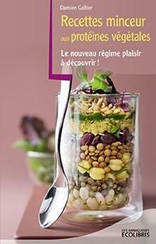 Recettes minceur aux protéines végétales (Les miniGuides Ecolibris) par [Galtier, Damien]