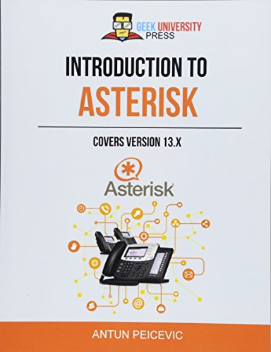 Introduction to Asterisk: Learn how to set up your own PBX telephone system - Voip Pbx-systeme