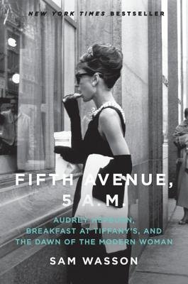 Fifth Avenue 5 A.M.( Audrey Hepburn Breakfast at Tiffany's and the Dawn of the Modern Woman)[5TH AVENUE 5 AM][Hardcover]