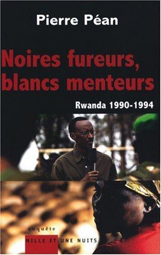 Noires fureurs, blancs menteurs : Rwanda 1990-1994