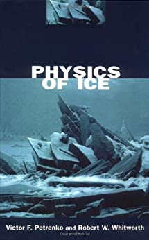 Physics of Ice by [Petrenko, Victor F., Whitworth, Robert W.]