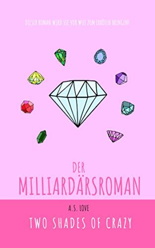 Der Milliardärsroman: Two Shades of Crazy (Der Roman 1)