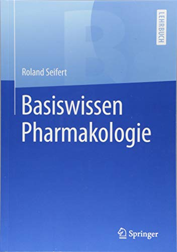 Basiswissen Pharmakologie (Springer-Lehrbuch)