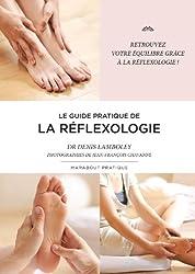 Le guide pratique de la réflexologie