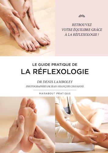 Le guide pratique de la réflexologie par Denis Lamboley