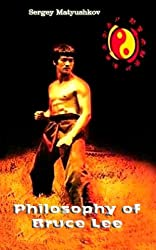 Philosophy of Bruce Lee (esoteric  martial arts) (English Edition)