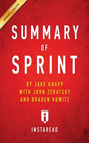 Summary of Sprint: by Jake Knapp with John Zeratsky and Braden Kowitz  | Includes Analysis