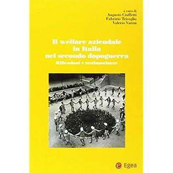 Welfare Aziendale In Italia Nel Secondo Dopoguerra. Riflessioni E Testimonianze