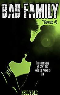 Bad Boy, tome 4 : Bad family par Nelly M.C