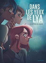 Dans les yeux de Lya, tome 2 : Sur les traces du coupable par Bénédicte Carboneill