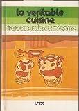La Véritable cuisine provençale et niçoise : 600 recettes authentiques