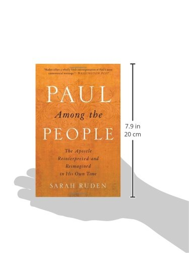 Paul Among the People: The Apostle Reinterpreted and Reimagined in His Own Time