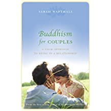 Buddhism for Couples: A Calm Approach to Being in a Relationship (English Edition)