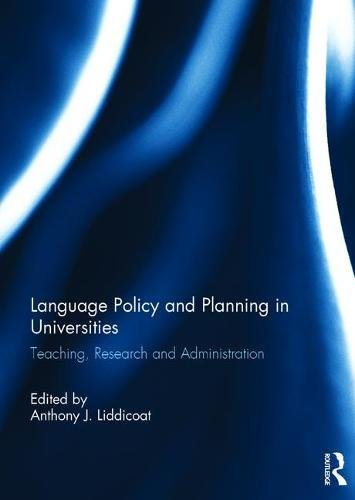 Language Policy and Planning in Universities: Teaching, research and administration
