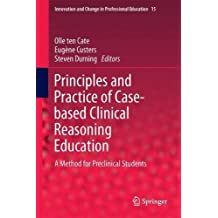 Principles and Practice of Case-based Clinical Reasoning Education: A Method for Preclinical Students (Innovation and Change in Professional Education)