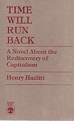 Time Will Run Back by Henry Hazlitt (1986-08-05)