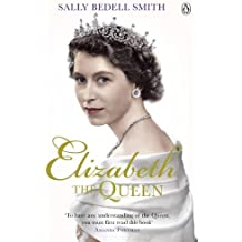 By Sally Bedell Smith Elizabeth the Queen