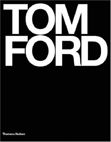 Tom Ford: Ten Years by Graydon Carter (2004-11-08)