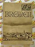 Bremen - Die Stadt und der Hafen / The City and the Harbour / La Ville et le Port / La Ciudad y el Puerto. -