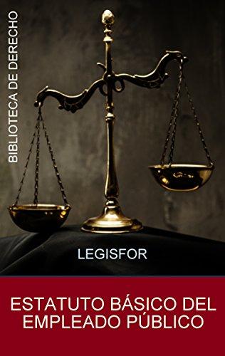 Estatuto Básico del Empleado Público: edición septiembre 2018. Real Decreto Legislativo 5/2015. Con índice sistemático
