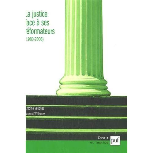 La justice face à ses réformateurs (1980-2006) : Entreprises de modernisation et logiques de résistances