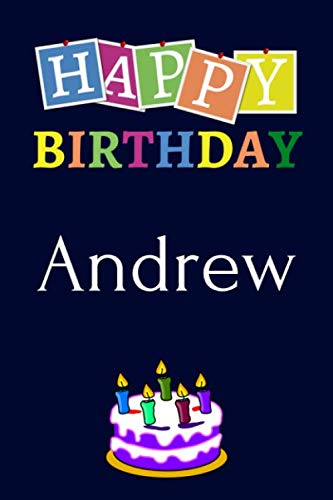 Happy Birthday Andrew: Notebook - 6x9 Lined Journal - 120 Pages - Soft Cover - An Appreciation Gift - Gift for Men/Boys, Unique Present (Personalised Name Notebook For Men/Boys, Band 3) (School Band Kostüm)