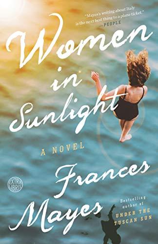 Women in Sunlight: A Novel (English Edition) eBook: Frances Mayes ...