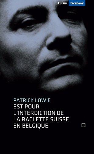 Patrick Lowie est pour l'interdiction de la raclette suisse en Belgique