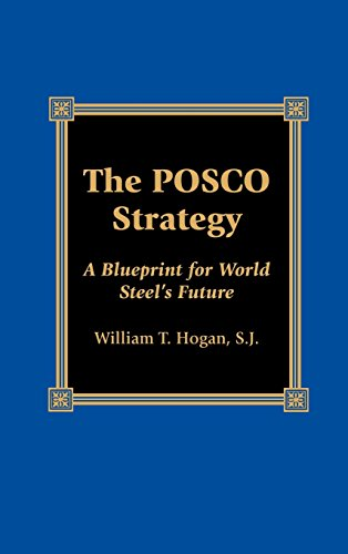 the-posco-strategy-a-blueprint-for-world-steels-future-the-reynolds-series-in-sociology