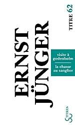 Visite à Godenholm - Suivi de La Chasse au sanglier de Ernst Jünger