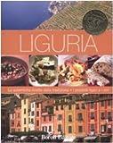 Scarica Libro Liguria Le autentiche ricette della tradizione I prodotti tipici e i vini Ediz illustrata (PDF,EPUB,MOBI) Online Italiano Gratis