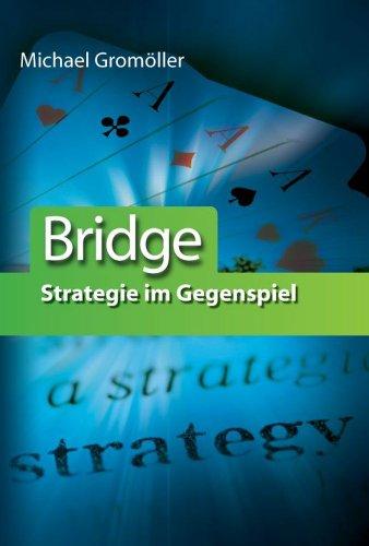 Bridge Strategie im Gegenspiel (Fortgeschrittene Bridge)