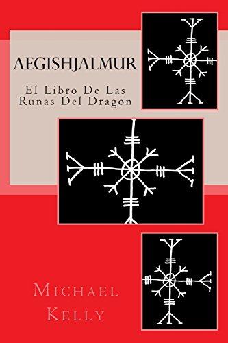 Aegishjalmur - Spanish Edition: El Libro De Las Runas Del Dragon