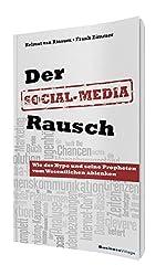 Der Social-Media-Rausch: Wie der Hype und seine Propheten vom Wesentlichen ablenken