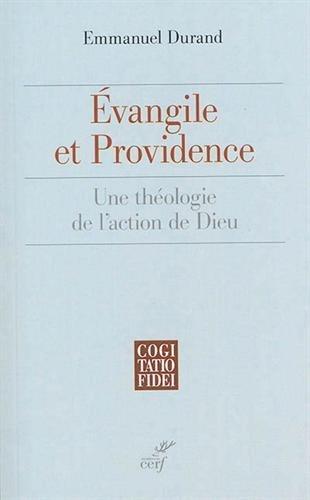 Evangile et providence : Une théologie de l'action de Dieu