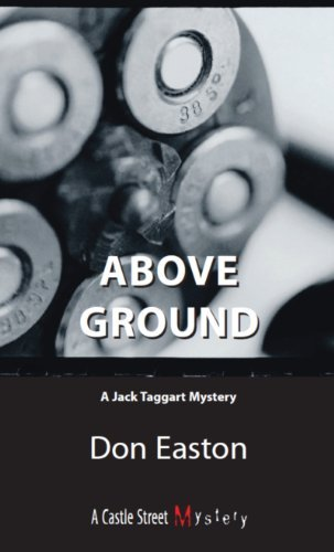 Above Ground: A Jack Taggart Mystery by Don Easton (March 30,2007)