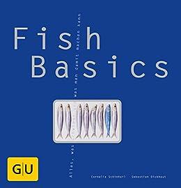 Fish-Basics (GU Basic Cooking) von [Schinharl, Cornelia, Dickhaut, Sebastian]