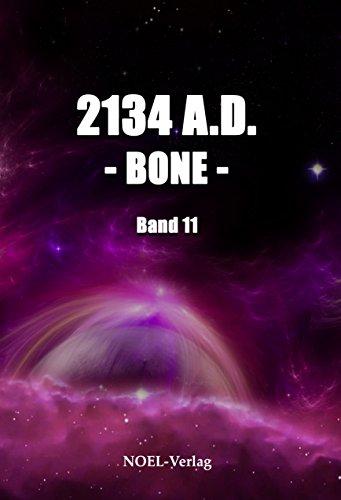 2134 A.D. Bone (Neuland Saga 11)
