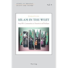 Islam in the West: Iraqi Shi'i Communities in Transition and Dialogue (Studies in Theology, Society and Culture)