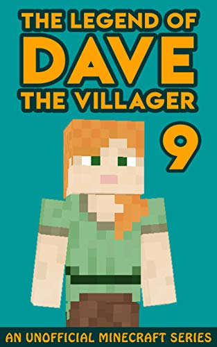 Dave the Villager 9: An Unofficial Minecraft Book (The ...