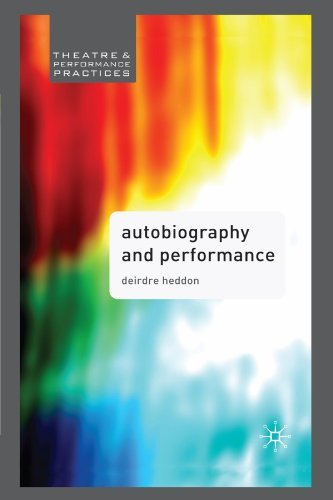 Autobiography in Performance: Performing Selves (Theatre and Performance Practices) by Heddon, Dr Deirdre (November 19, 2007) Paperback