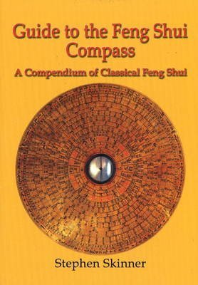 [(Guide to the Feng Shui Compass : A Compendium of Classical Feng Shui)] [By (author) Stephen Skinner] published on (October, 2008)