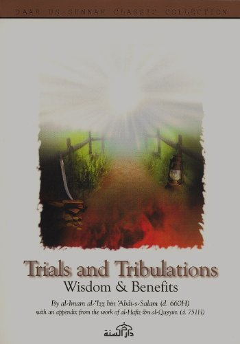 Trials and Tribulations: Wisdom and Benefits by Abdi-S-Salam Al-Izz Bin (2004-08-02) (Bin Trial)