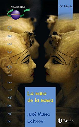 La mano de la momia (Castellano - Juvenil - Paralelo Cero)