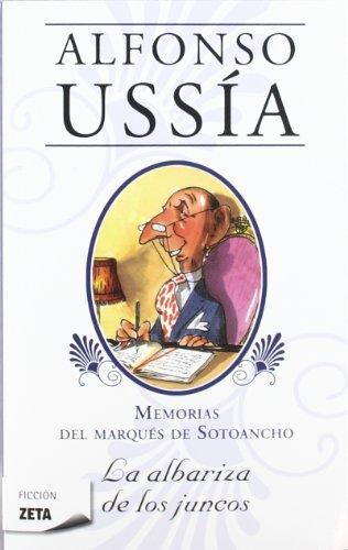 Memorias Del Marqués De Sotoancho. La Albariza De Los Juncos